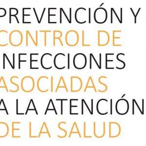 Prevención y Control de infecciones asociadas a la atención de la salud